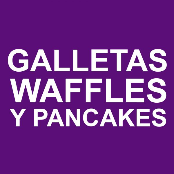 Galletas, waffles y pancakes
